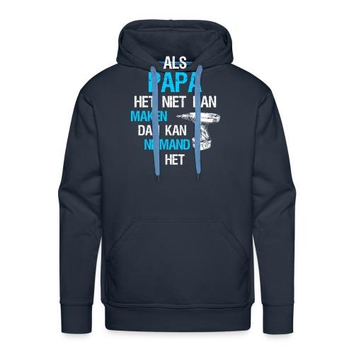 Als papa het niet kan maken. Vaderdag cadeau-idee - Mannen Premium hoodie