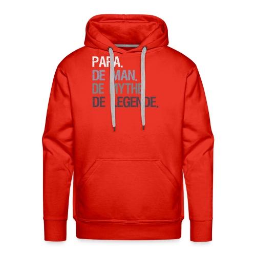 Papa de man de mythe de legende. Vaderdag cadeau - Mannen Premium hoodie