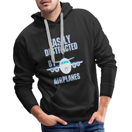 Easily distracted by airplanes - Aviation, flying - Sweat-shirt à capuche Premium pour hommes