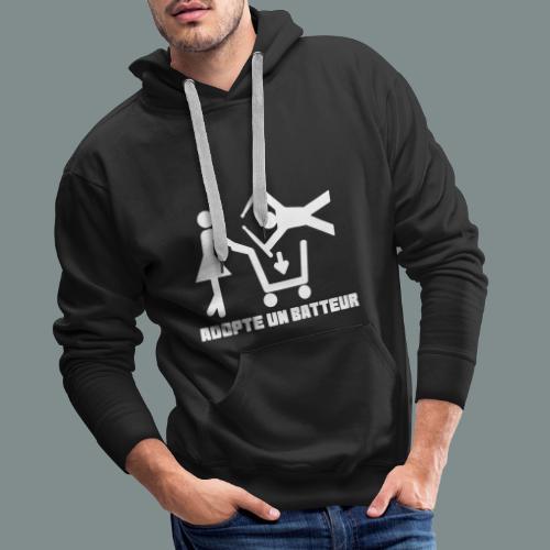 Adopte un batteur - idee cadeau batterie - Sweat-shirt à capuche Premium pour hommes