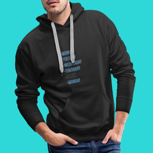 Wheres The Weekend - The Week Days Collection - Men's Premium Hoodie