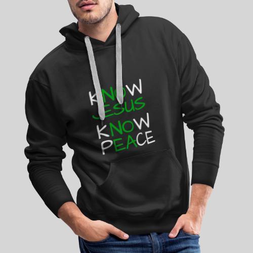 know Jesus know Peace - kenne Jesus kenne Frieden - Männer Premium Hoodie