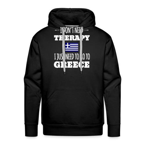 Ich brauch keine Therapie muss nach Griechenland - Männer Premium Hoodie