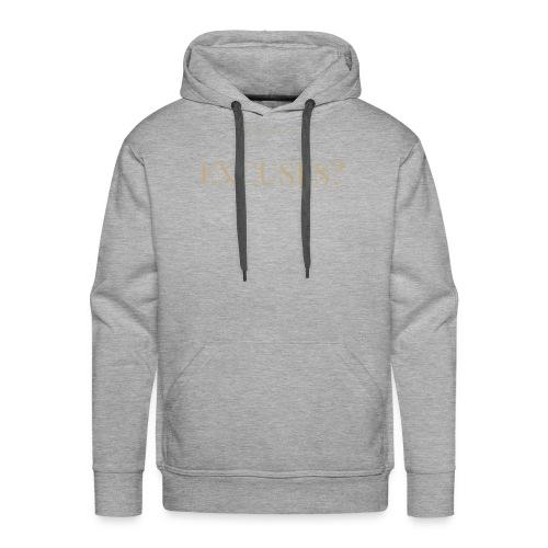 EXCUSES? Motivational T Shirt - Men's Premium Hoodie