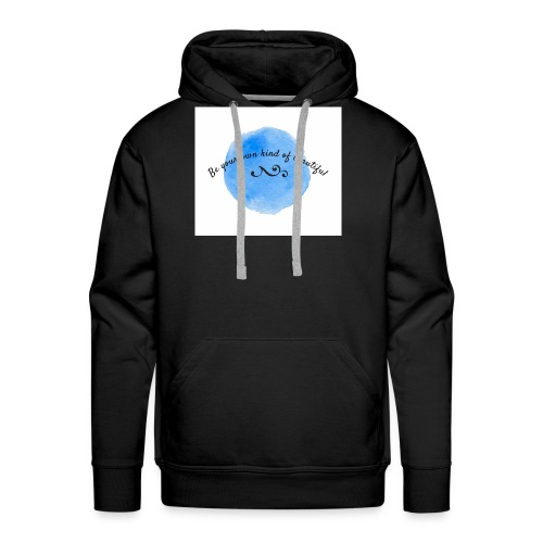 be your own kind of beautiful - Men's Premium Hoodie