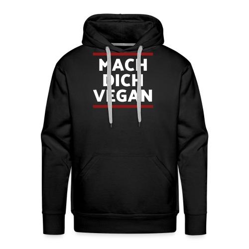 Mach Dich Vegan - Männer Premium Hoodie