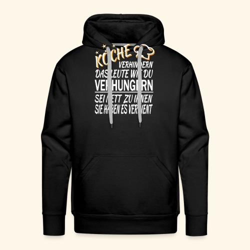 Koch Köche Lustiger Cooler Spruch Geschenk Küche - Männer Premium Hoodie