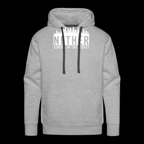 Nether - Always in the Street - Felpa con cappuccio premium da uomo