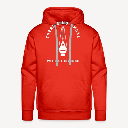 THERE'S NO SMOKE WITHOUT INCENSE - Men's Premium Hoodie