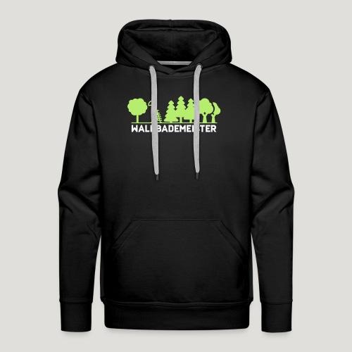 Waldbademeister fürs Waldbaden und Waldbad - Männer Premium Hoodie