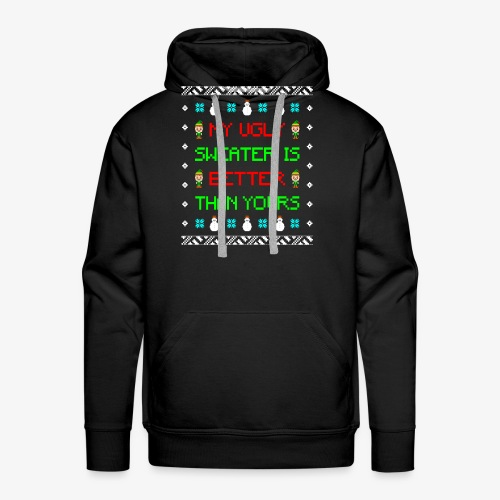 My Ugly Xmas Sweater is better than yours - Männer Premium Hoodie