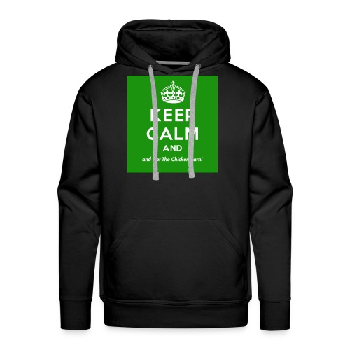 Keep Calm and Get The Chicken Sarni - Green - Men's Premium Hoodie