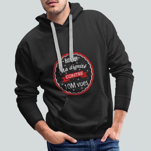 Echange ma dignité contre 10 M Vues - Sweat-shirt à capuche Premium pour hommes