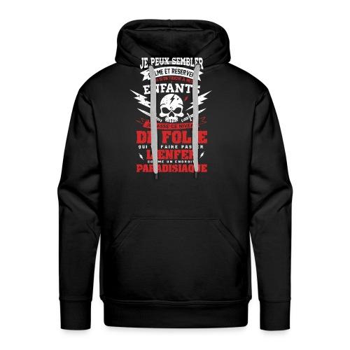 T Shirt je semble calme mais Attention quand même - Sweat-shirt à capuche Premium pour hommes