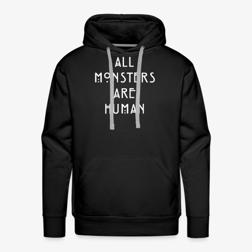 All Monsters Are Human - Sweat-shirt à capuche Premium pour hommes