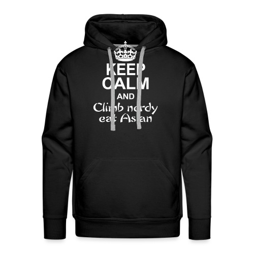 Keep Calm and climb nerdy, eat Asian white - Men's Premium Hoodie