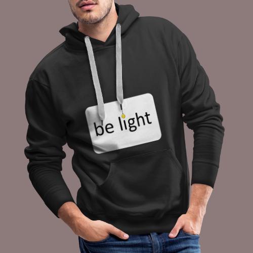 be light weiss - Männer Premium Hoodie
