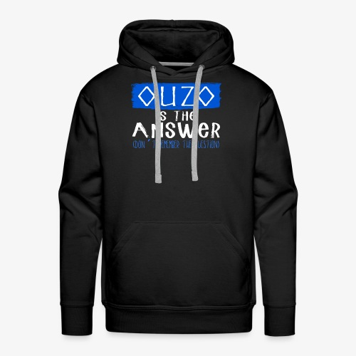 Ouzo is the answer - Männer Premium Hoodie