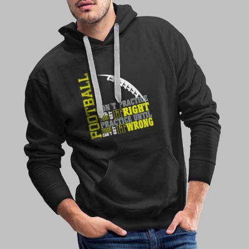 Football practice Training Spruch Geschenkidee - Männer Premium Hoodie