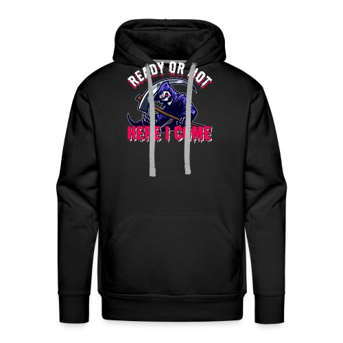 Grim Seeker Ready Or Not Here I Come - Männer Premium Hoodie