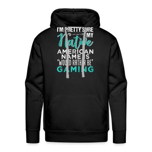 My Name Would Rather Be Gaming - Männer Premium Hoodie