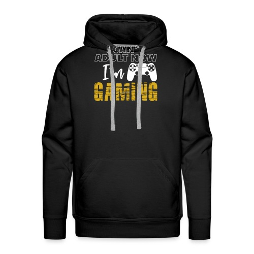 3 I Can t Adult Now I m Gaming Funny Nerd Gamer - Männer Premium Hoodie