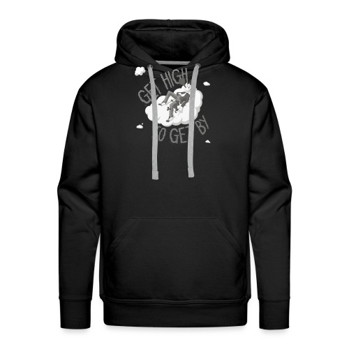 Get high to get by - Men's Premium Hoodie
