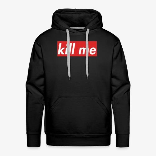 kill me - Men's Premium Hoodie