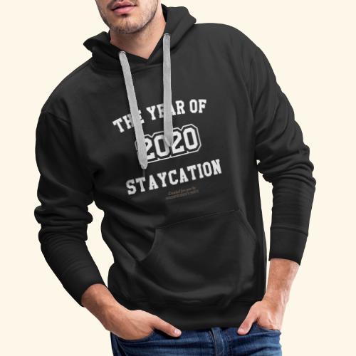 Quarantäne T Shirt Spruch 2020 Year of Staycation - Männer Premium Hoodie