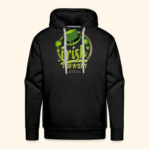 St. Patrick's Day T Shirt Design Irish For A Day - Männer Premium Hoodie