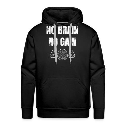 No brain no gain Fitnessspruch Kraftsport Gym - Männer Premium Hoodie