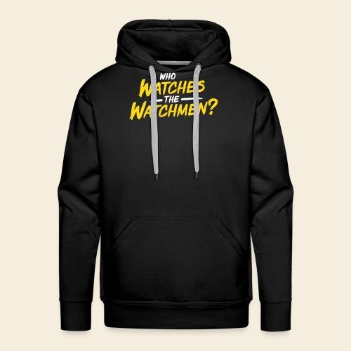 Who Watches The Watchmen? - Männer Premium Hoodie
