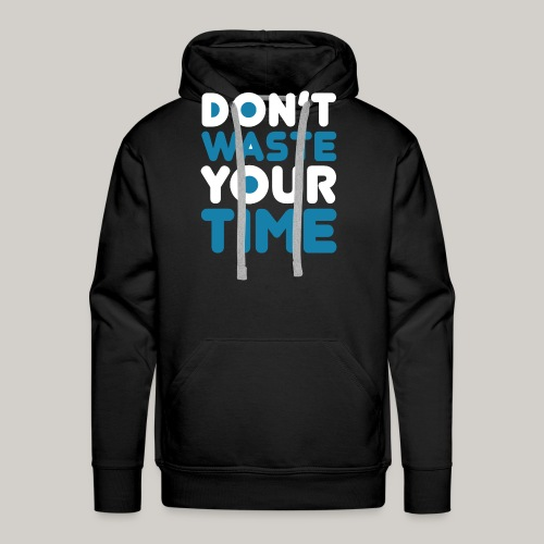 Dont Waste Time bySeaqh - Mannen Premium hoodie