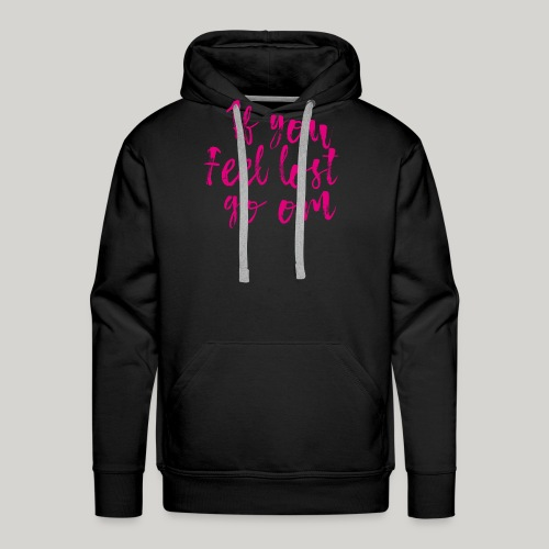 If you feel lost go om - Männer Premium Hoodie