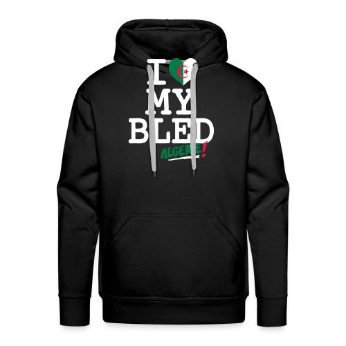 I love MY BLED Algerie - Sweat-shirt à capuche Premium pour hommes