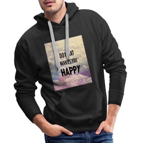 Do what makes your soul happy Tshirt - Herre Premium hættetrøje