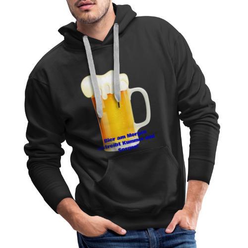 Bier am Morgen vetreibt Kummer und Sorgen Produkte - Männer Premium Hoodie
