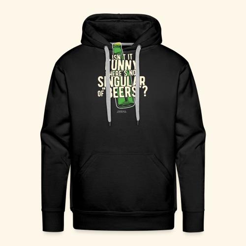 Beer T Shirt Designs Singular of Beers - Männer Premium Hoodie