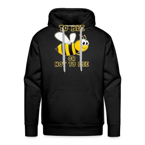 Imker: To BEE or not to BEE - Männer Premium Hoodie