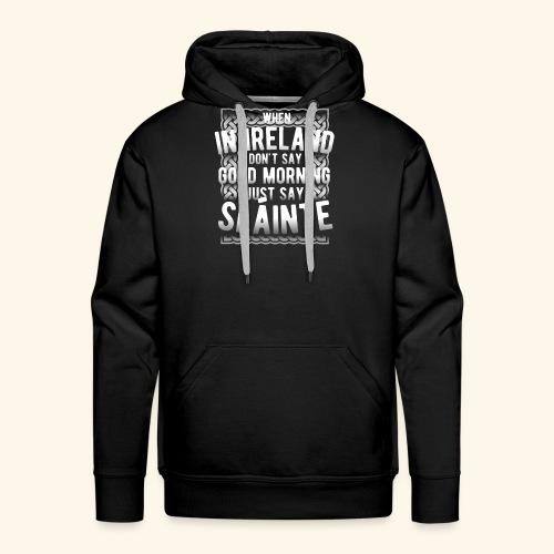 Ireland Shirt Sláinte - Männer Premium Hoodie