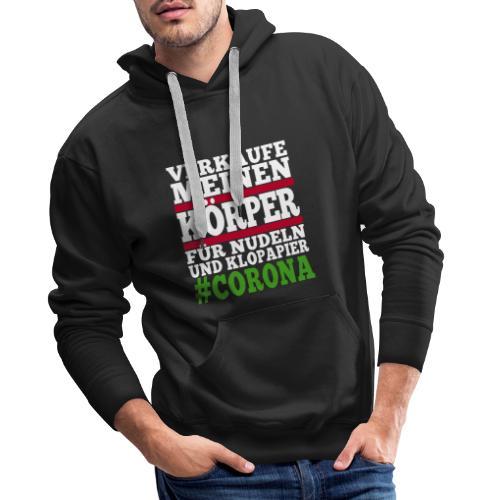 Verkaufe meinen Körper für Nudeln und Klopapier - Männer Premium Hoodie