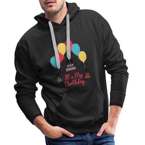 It's My Birthday Design - Sudadera con capucha premium para hombre