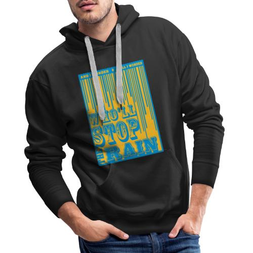 Who 'll stop the rain CCR inspired - Mannen Premium hoodie