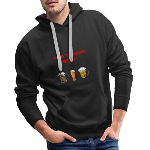 Time to drink beer ! - Sweat-shirt à capuche Premium pour hommes