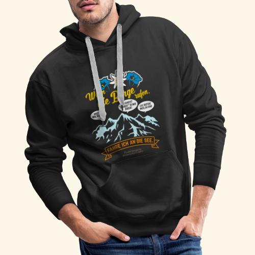 Urlaub T Shirt Spruch Wenn die Berge rufen - Männer Premium Hoodie