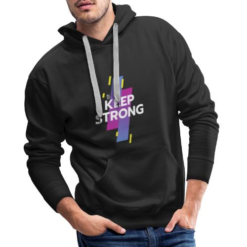 JUST KEEP STRONG - Männer Premium Hoodie