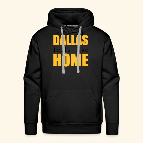 Dallas feels like Home - Men's Premium Hoodie
