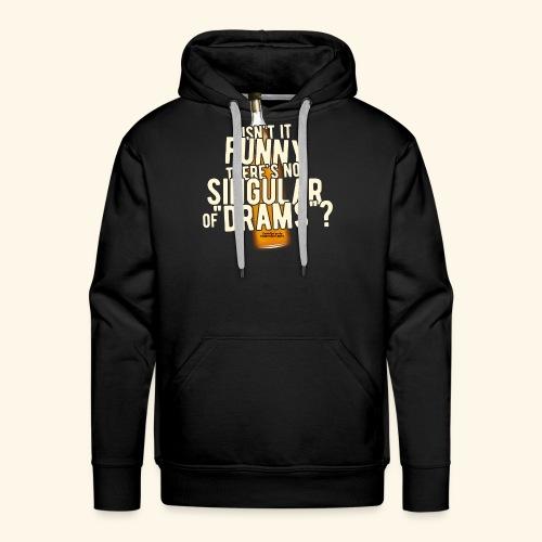 Whisky T Shirt Design Singular of Drams - Männer Premium Hoodie