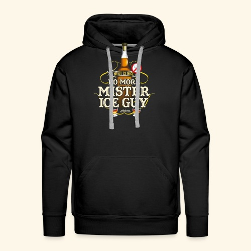 Whisky T Shirt No More Mister Ice Guy - Männer Premium Hoodie