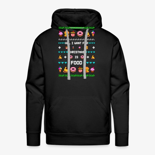 All i want for Christmas is Food Ugly Xmas - Männer Premium Hoodie